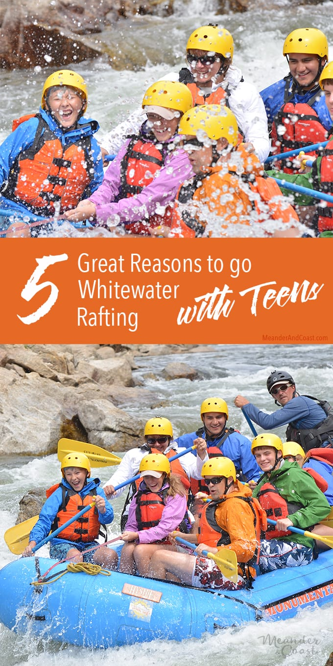 5 great reasons to go whitewater rafting with teens. Are they ready for the adventure? | MeanderAndCoast.com