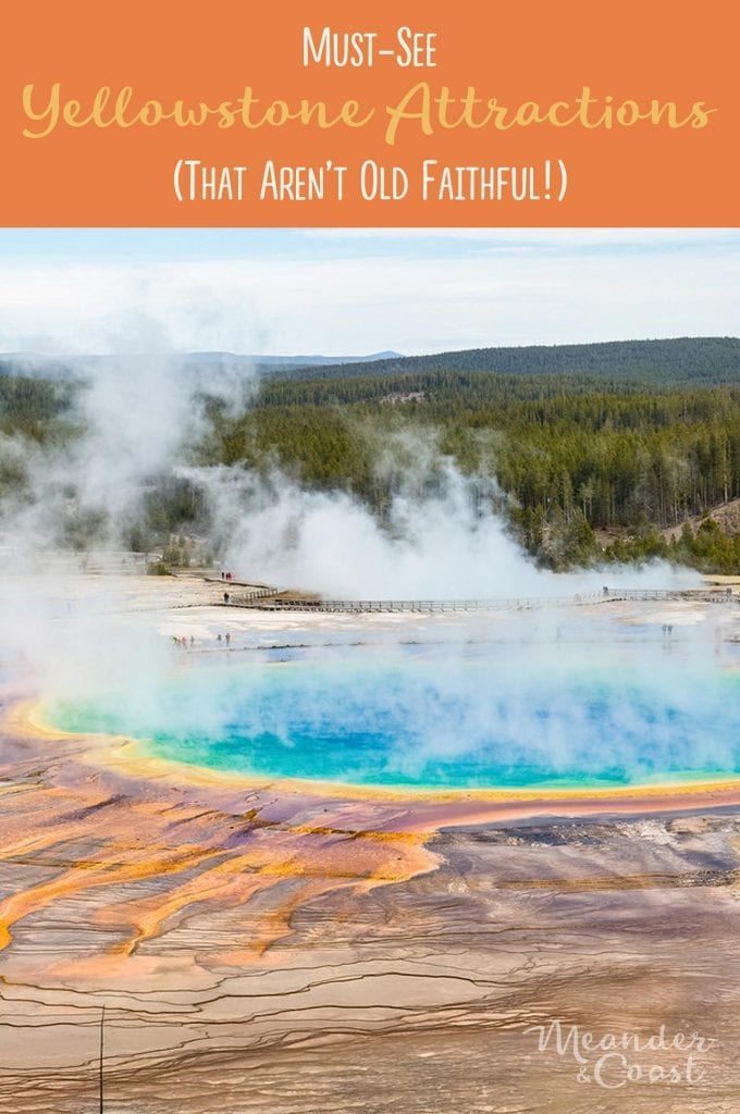 Things to see in Yellowstone National Park (that aren't Old Faithful!) | Unique places to visit in Yellowstone from Meander & Coast #yellowstone #nationalpark #yellowstoneattractions #thingstosee #wyoming #yellowstonepark